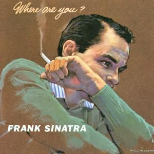 Where Are You?, Frank Sinatra