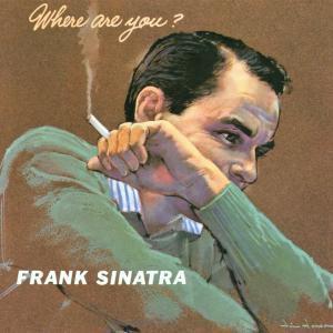 Where Are You?, Frank Sinatra