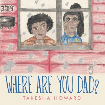 Where Are You Dad?, Takesha Howard