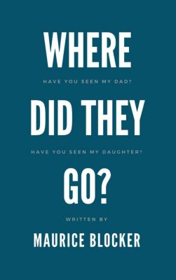 Where Did They Go?, Maurice Blocker