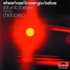 Where Have I Known You Before, Chick Corea