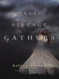 Where Silence Gathers, Kelsey Sutton