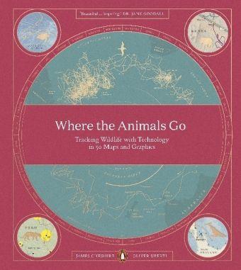 Where The Animals Go, James Cheshire, Oliver Uberti