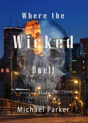 Where the Wicked Dwell, Michael Parker