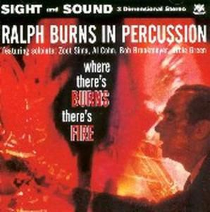 Where There'S Burns There'S Fi, Ralph Burns