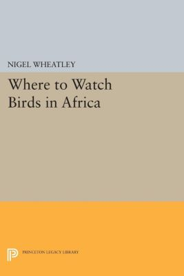 Where to Watch Birds in Africa, Nigel Wheatley