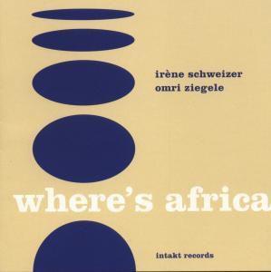 Where'S Africa, Irène Schweizer, Omri Ziegele