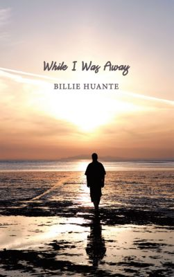 While I Was Away, Billie Huante