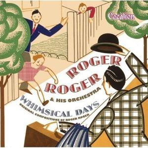 Whimsical Days, Roger Roger