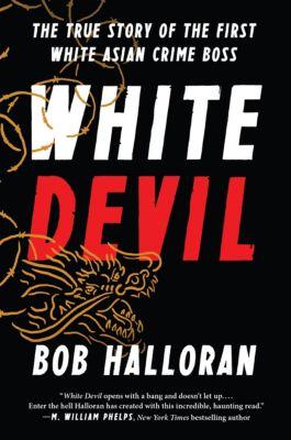 White Devil, Bob Halloran
