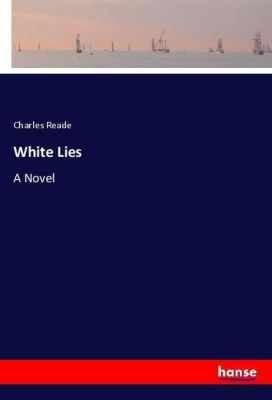 White Lies, Charles Reade