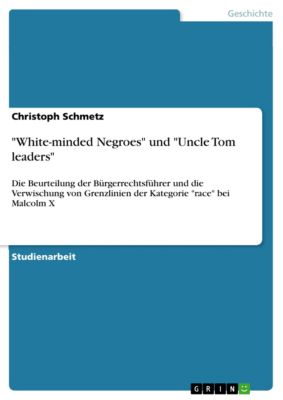 White-minded Negroes und Uncle Tom leaders, Christoph Schmetz