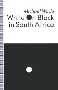 White on Black in South Africa, Michael Wade