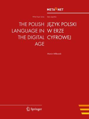White Paper Series: The Polish Language in the Digital Age, Georg Rehm, Hans Uszkoreit