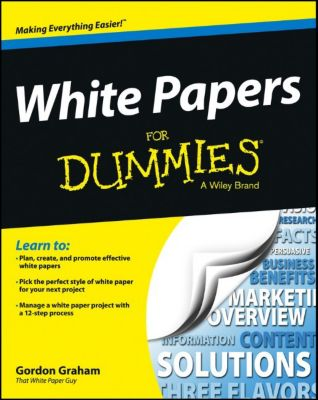 White Papers For Dummies, Gordon Graham
