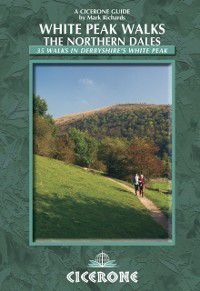 White Peak Walks: The Northern Dales, Mark Richards
