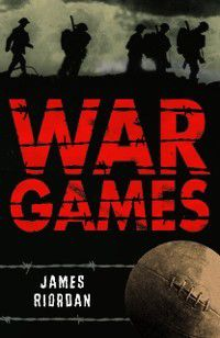 White Wolves: Stories with Historical Settings: War Games, James Riordan