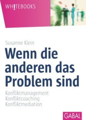 Whitebooks: Wenn die anderen das Problem sind, Susanne Klein