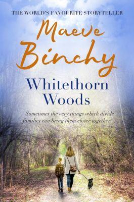 Whitethorn Woods, Maeve Binchy