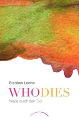 Who dies - Stephen Levine |