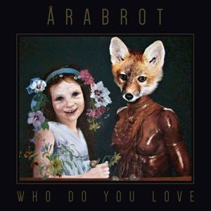 WHO DO YOU LOVE, Arabrot