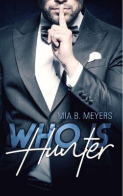 Who is Hunter - Mia B. Meyers  