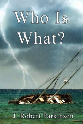Who Is What?, J. Robert Parkinson