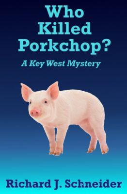 Who Killed Porkchop?, Richard J. Schneider