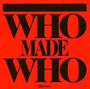 Who Made Who, Who Made Who