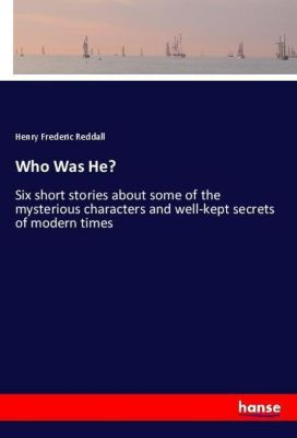 Who Was He?, Henry Frederic Reddall