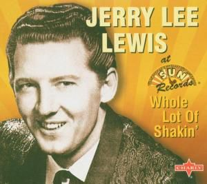 Whole Lot Of Shakin, Jerry Lee Lewis
