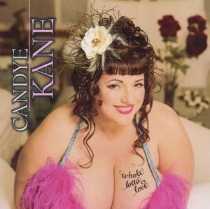 Whole Lotta Love, Candye Kane