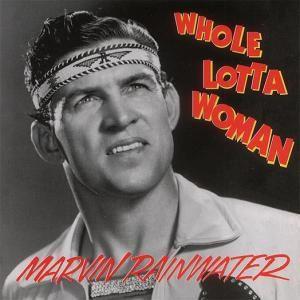 Whole Lotta Woman, Marvin Rainwater