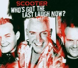 Who's Got The Last Laugh Now? (Limited Edition), Scooter