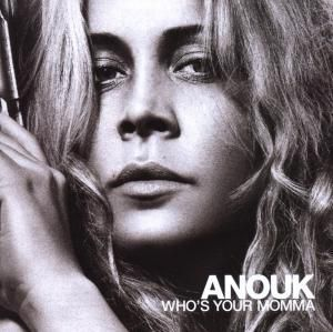 Who's Your Momma, Anouk