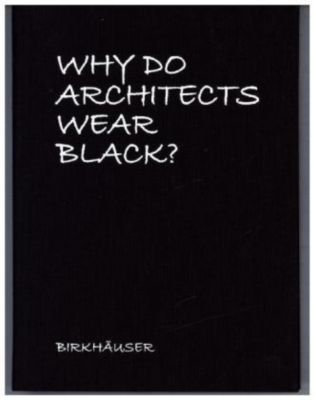 Why Do Architects Wear Black?