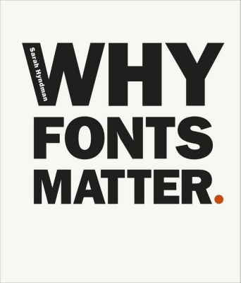 Why Fonts Matter, Sarah Hyndman