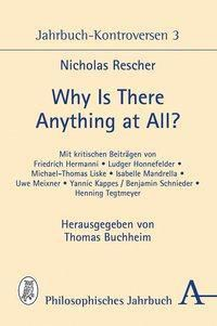 Why is there anything at all?, Nicholas Rescher