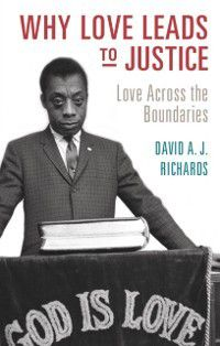 Why Love Leads to Justice, David A. J. Richards