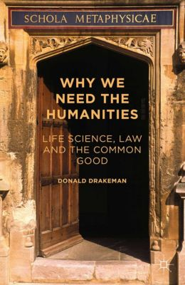 Why We Need the Humanities, Donald Drakeman