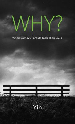 Why? When Both My Parents Took Their Lives, Yin (SOS)