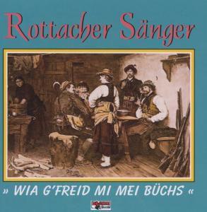Wia g'freid mi mei Büchs, Rottacher Sänger