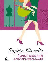 Świat marzeń zakupoholiczki, Sophie Kinsella