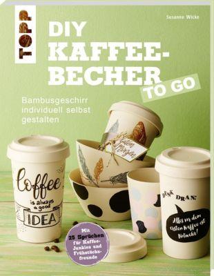 Wicke, S: DIY Kaffeebecher to go - Susanne Wicke pdf epub