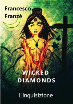 Wicked Diamonds - L'Inquisizione, Francesco Franzè