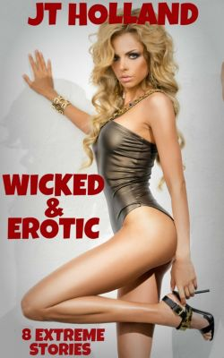 Wicked & Erotic: 8 Extreme Stories, JT Holland