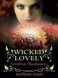 Wicked Lovely--Sombras Radiantes, Melissa Marr