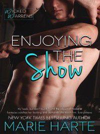 Wicked Warrens: Enjoying the Show, Marie Harte
