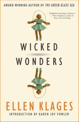 Wicked Wonders, Ellen Klages