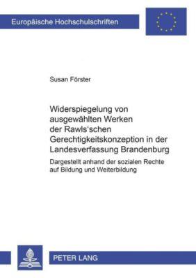 Widerspiegelung von ausgewählten Werken der Rawls'schen Gerechtigkeitskonzeption in der Landesverfassung Brandenburg, Susan Förster